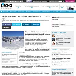 Vacances d'hiver : les stations de ski ont fait le plein - L'Echo Touristique