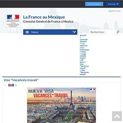 "Visa ""Vacances-travail"" - La France au Mexique - Francia en México"