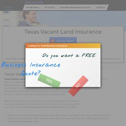 Texas Vacant Land Insurance - Cost & Coverage (2020)