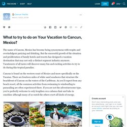 What to try to do on Your Vacation to Cancun, Mexico?: ext_5686826 — LiveJournal