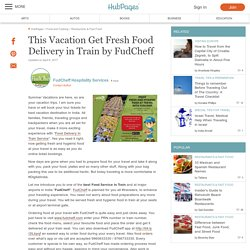 This Vacation Get Fresh Food Delivery in Train by FudCheff