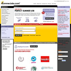 Find Summer Jobs, Internships, Vacation Jobs and Seasonal Employment with SummerJobs.com™