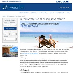 A Turnkey Vacation Rental Home over all-inclusive Resorts.