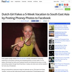 Dutch Girl Fakes a 5-Week Vacation to South East Asia by Posting Phoney Photos to Facebook
