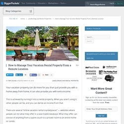 How to Manage Your Vacation Rental Property Remotely