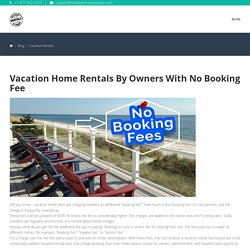 Vacation Home Rentals By Owners With No Booking Fee