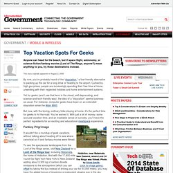 Top Vacation Spots For Geeks -- Travel -- InformationWeek