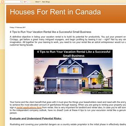 Houses For Rent in Canada: 4 Tips to Run Your Vacation Rental like a Successful Small Business