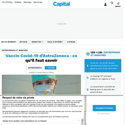 Vaccin Covid-19 d'AstraZeneca : ce qu'il faut savoir...