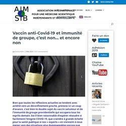 Vaccin anti-Covid-19 et immunité de groupe, c'est non... et encore non - AIMSIB