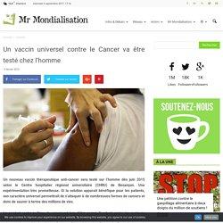 Un vaccin universel contre le Cancer va être testé chez l'homme