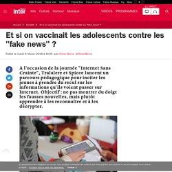 """Et si on vaccinait les adolescents contre les """"fake news""""?"""