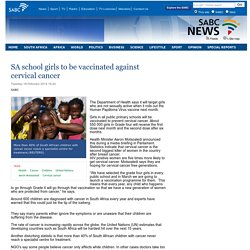 SA school girls to be vaccinated against cervical cancer:Tuesday 18 February 2014