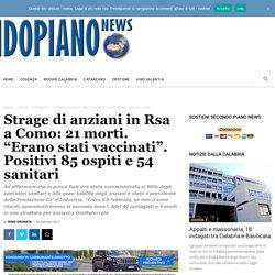 """Strage di anziani in Rsa a Como: 21 morti. """"Erano stati vaccinati"""". Positivi 85 ospiti e 54 sanitari - Secondo Piano News"""