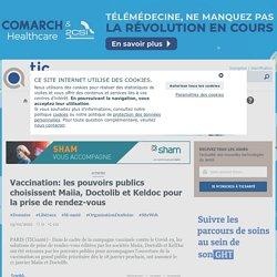 Vaccination: les pouvoirs publics choisissent Maiia, Doctolib et Keldoc pour la prise de rendez-vous