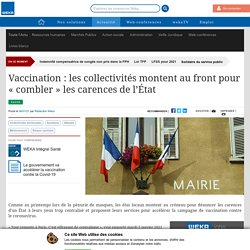 """Vaccination : les collectivités montent au front pour """"combler"""" les carences de l'État"""