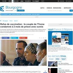 Refus de vaccination : le couple de l'Yonne condamné à 2 mois de prison avec sursis - France 3 Bourgogne