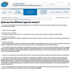 Quels sont les différents types de vaccins ?[CHU de Montpellier]