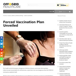 Forced Vaccination Plan Unveiled – Off-Grid Healthcare