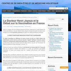 Le Docteur Henri Joyeux et le Débat sur la Vaccination en France