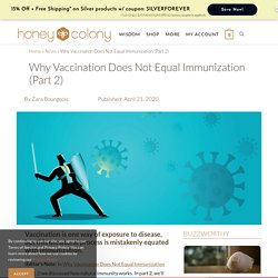 Why Vaccination Does Not Equal Immunization (Part 2) - HoneyColony