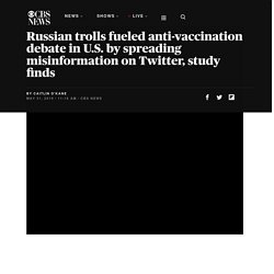 Anti vax movement: Russian trolls fueled anti-vaccination debate in U.S. by spreading misinformation on Twitter, study finds