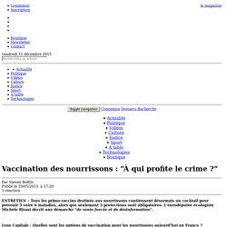 """Vaccination des nourrissons : """"À qui profite le crime?"""" / Santé / Actualité / France monde"""