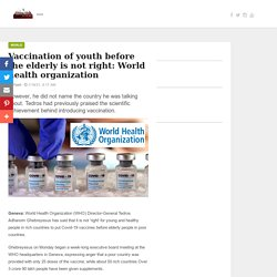 Vaccination of youth before the elderly is not right: World health organization