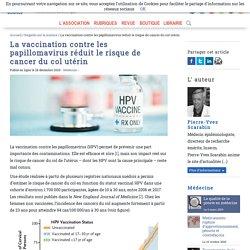 La vaccination contre les papillomavirus réduit le risque de cancer du col utérin