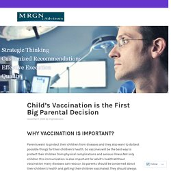 Child's Vaccination is the First Big Parental Decision