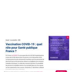 Vaccination COVID-19 : quel rôle pour Santé publique France ?