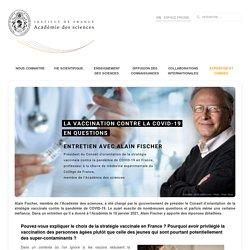 La vaccination contre la COVID-19 en questions - Entretien avec Alain Fischer