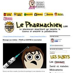 Message aux médias - POUR ou CONTRE la vaccinationLe Pharmachien