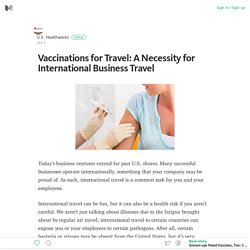 Vaccinations for Travel: A Necessity for International Business Travel