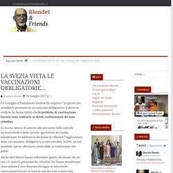 LA SVEZIA VIETA LE VACCINAZIONI OBBLIGATORIE... - Blondet & Friends