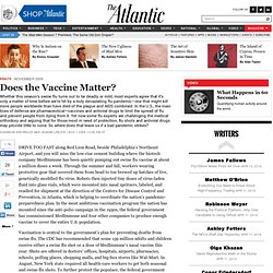 The Atlantic Online | November 2009 | Does the Vaccine Matter? |
