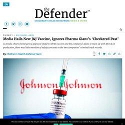 Media Hails New J&J Vaccine, Ignores Pharma Giant's 'Checkered Past'