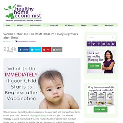 Vaccine Detox: Do This IMMEDIATELY if Baby Regresses after Shots