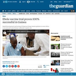 Ebola vaccine trial proves 100% successful in Guinea