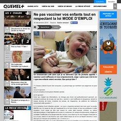 Ne pas vacciner vos enfants tout en respectant la loi MODE D'EMPLOI