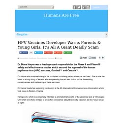 HPV Vaccines Developer Warns Parents & Young Girls: It's All A Giant Deadly Scam