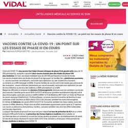 Vaccins contre la COVID19 : un point sur les essais de phase III en cours