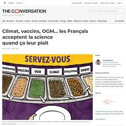Climat, vaccins,OGM… lesFrançais acceptent lascience quand çaleurplaît