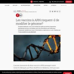 Les vaccins à ARN risquent-il de modifier le génome?