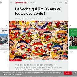 La Vache qui Rit, 95ans et toutes ses dents! - Edition du soir Ouest France - 18/04/2016