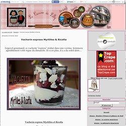 Vacherin express Myrtilles & Ricotta