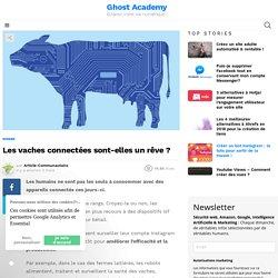 Les vaches connectées sont-elles un rêve ?