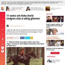 11 vackra och kloka Astrid Lindgren-citat vi aldrig glömmer