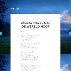 Vaclav Havel gaf de wereld hoop