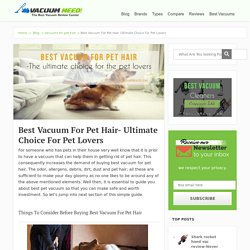 Best Vacuum For Pet Hair- Ultimate Choice For Pet Lovers